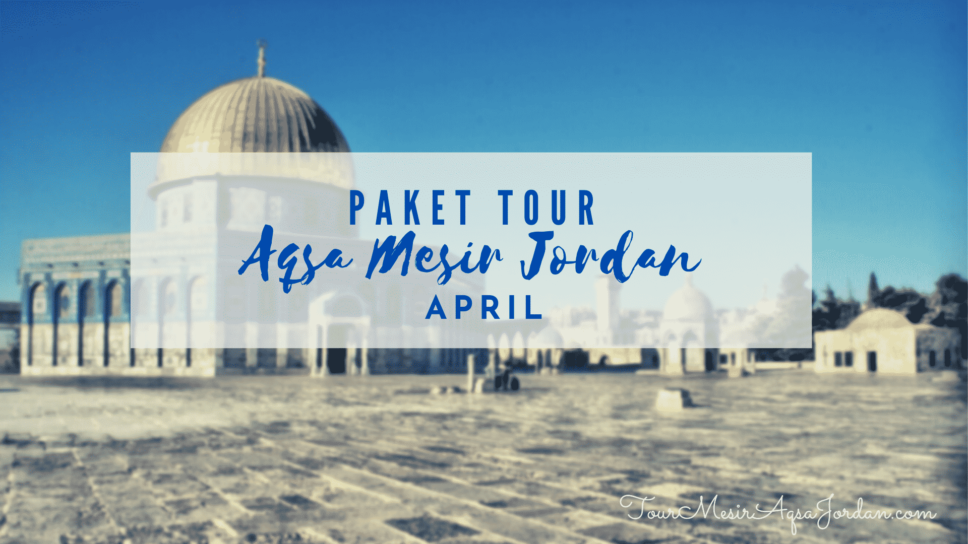 Paket Tour Aqsa Mesir Jordan April 2022