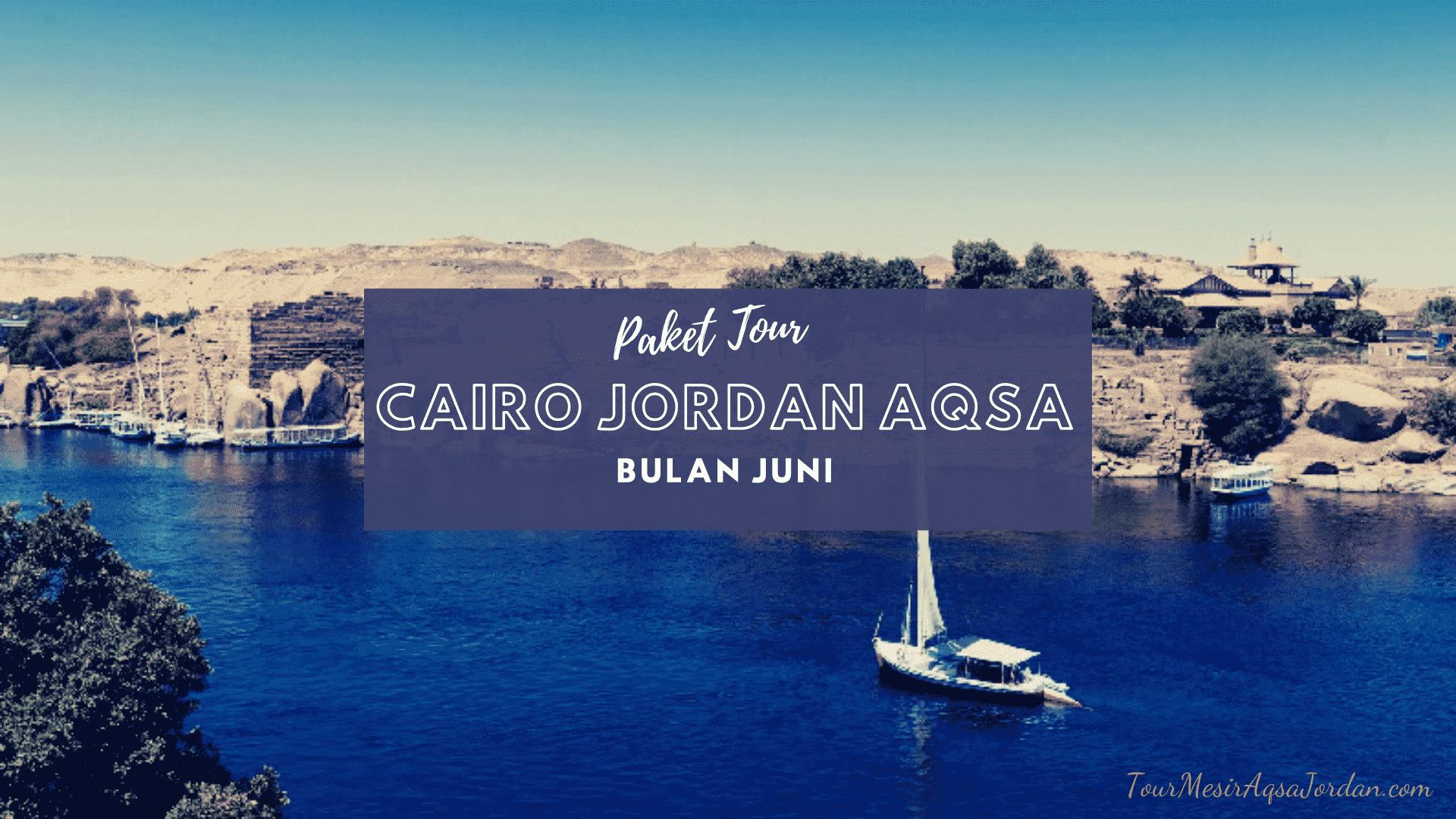 Paket Tour Cairo Jordan Aqsa Juni 2021